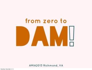 From Zero to Dam
